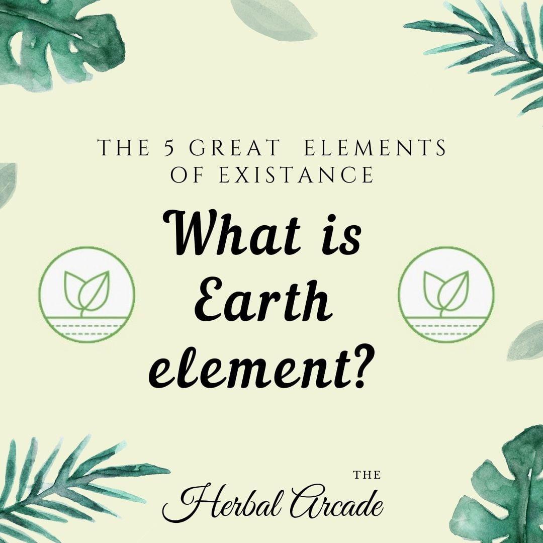 EARTH ELEMENT | HERBAL ARCADE