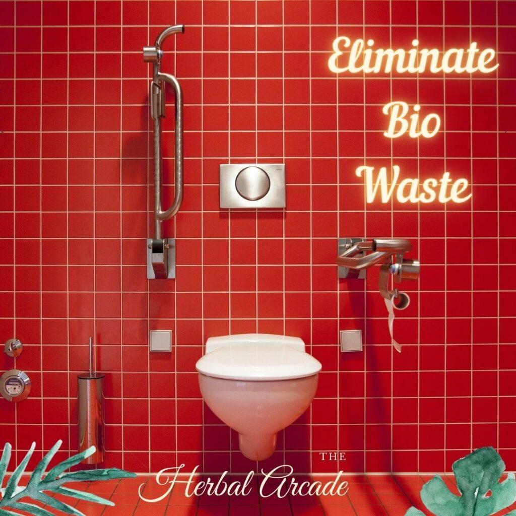 eliminate Bio Waste: Dincharya   HerbalArcade